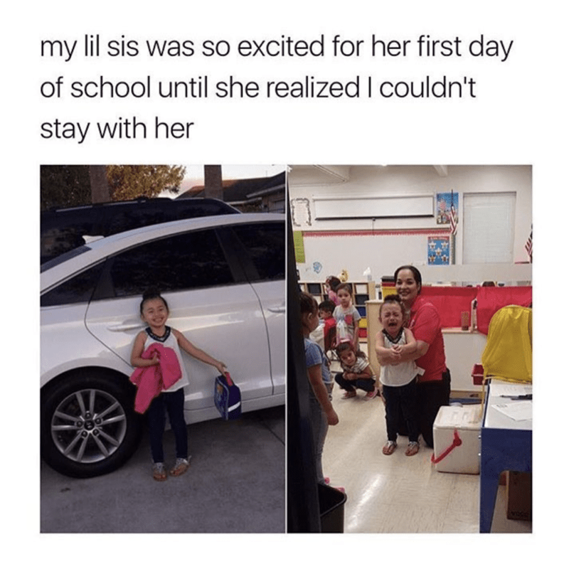 Product - my lil sis was so excited for her first day of school until she realized I couldn't stay with her