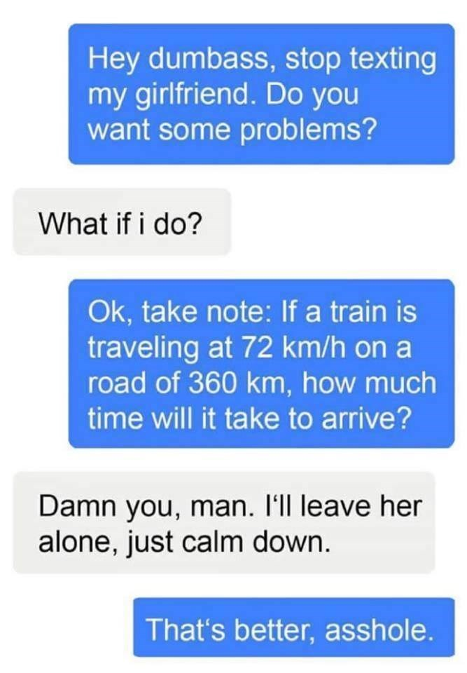 Funny meme about guy texting another guys girlfriend, the boyfriend asks if he wants problems and then starts texting him math problems.