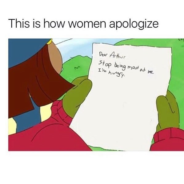 Funny meme about women apologizing.