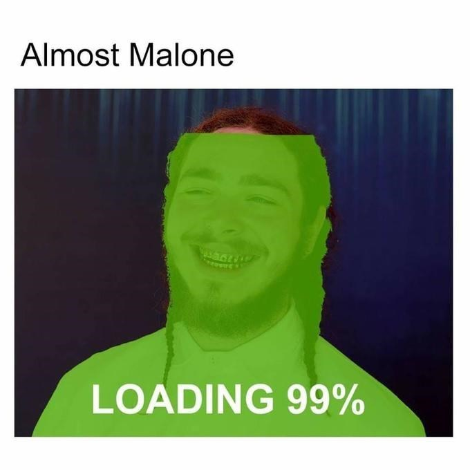 Green - Almost Malone LOADING 99%