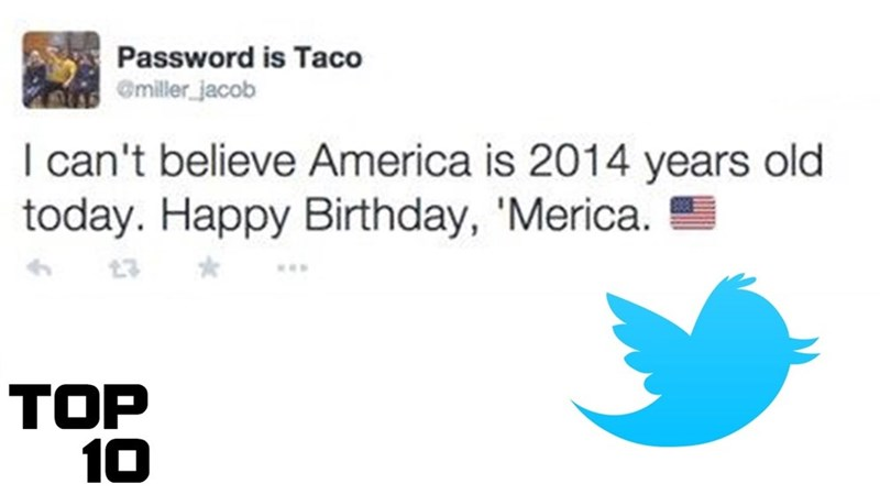 Text - Password is Taco miller jacob I can't believe America is 2014 years old today. Happy Birthday, 'Merica. TOP 10