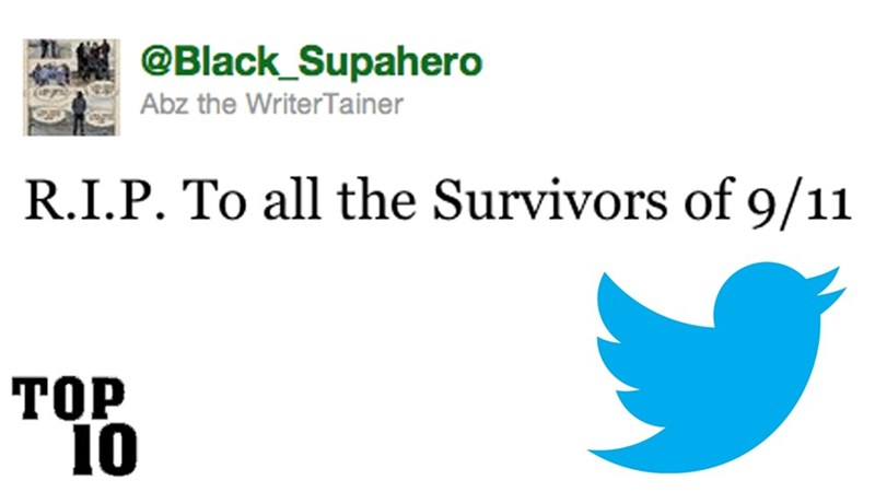 Text - @Black_Supahero Abz the WriterTainer R.I.P.To all the Survivors of 9/11 ТОР 10