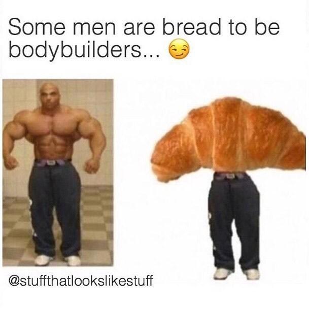 Bodybuilding - Some men are bread to be bodybuilders... @stuffthatlookslikestuff