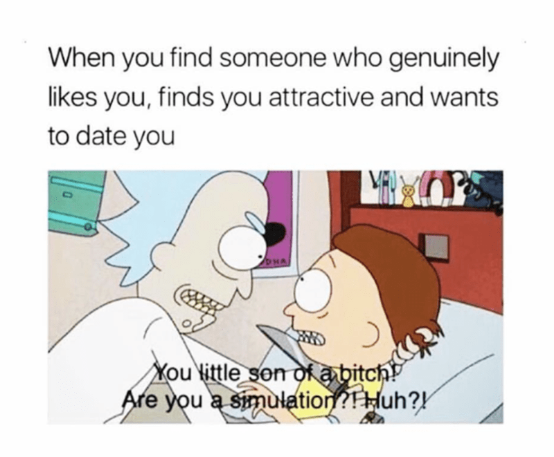 funny meme about not believing someone can love you with pic of Rick threatening Morty