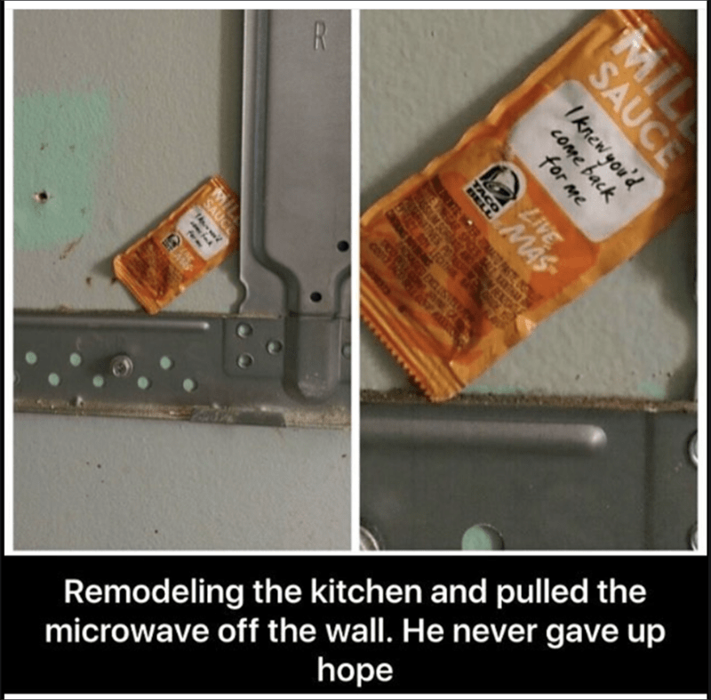 funny meme about finding a sauce packet stuck behind the microwave