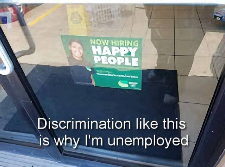 Funny meme about hiring happy people being from a point of discrimination.