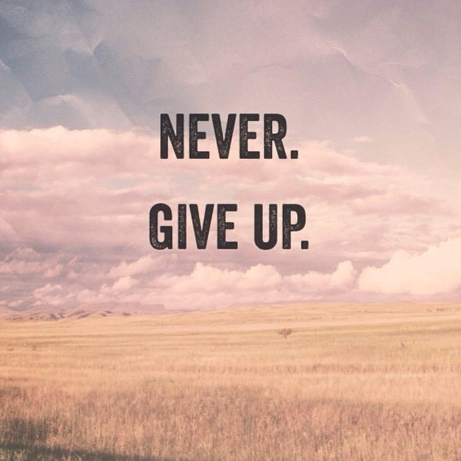 Sky - NEVER. GIVE UP.