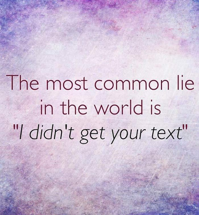"""Sky - The most common lie in the world is """"l didn't get your text"""""""