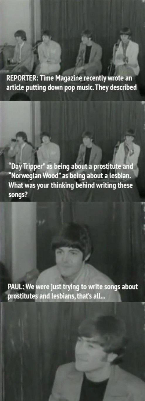Paul McCartney deadpans the answer when asked about Day Tripper and Norwegian Wood.