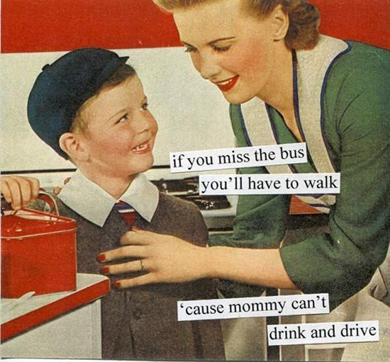 Retro style - if you miss the bus you'll have to walk cause mommy can't drink and drive
