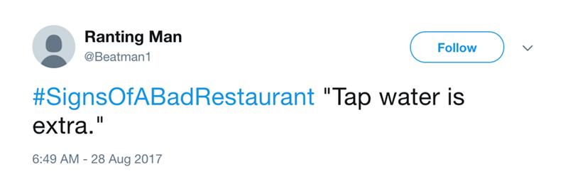Tweet about Signs of a bad restaurant when tap water is extra