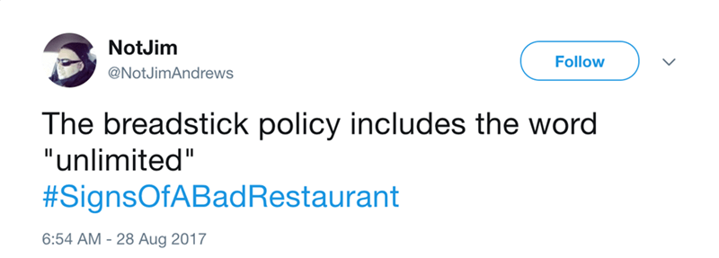 Tweet about Signs of a bad restaurant when the breadstick policy includes the word unlimited