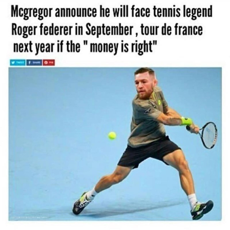 Funny meme about boxer mcgregor offering to face roger federer if the money is right. joke about mayweather/mcgregor match.