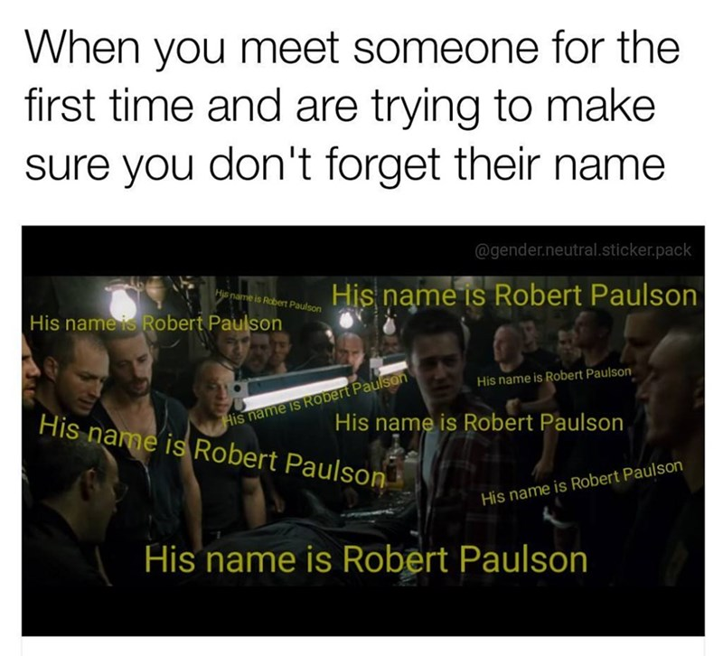 Funny ,meme about repeating someone's name over and over so that you remember it.