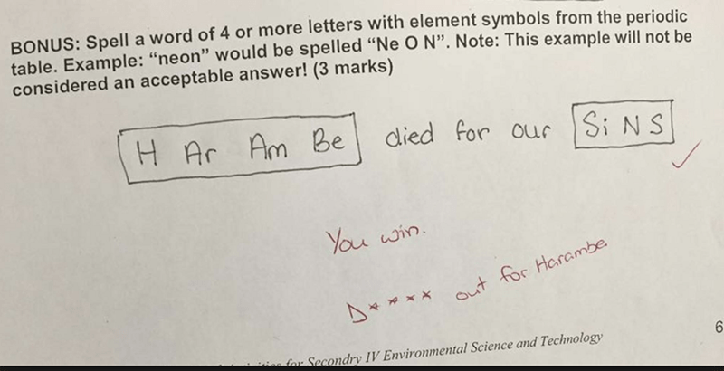 "Text - BONUS: Spell a word of 4 or more letters with element symbols from the periodic table. Example: ""neon"" would be spelled ""Ne O N"". Note: This example will not be considered an acceptable answer! (3 marks) died for our Ar Am Be Si NS You win. t for Harambe for Secondry 1IV Environmental Science and Technology 6"