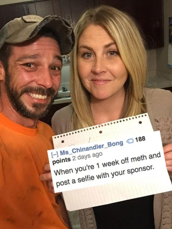 Face - H Ms Chinand ler_Bong points 2 days ago 188 When you're 1 week off meth and post a selfie with your sponsor.