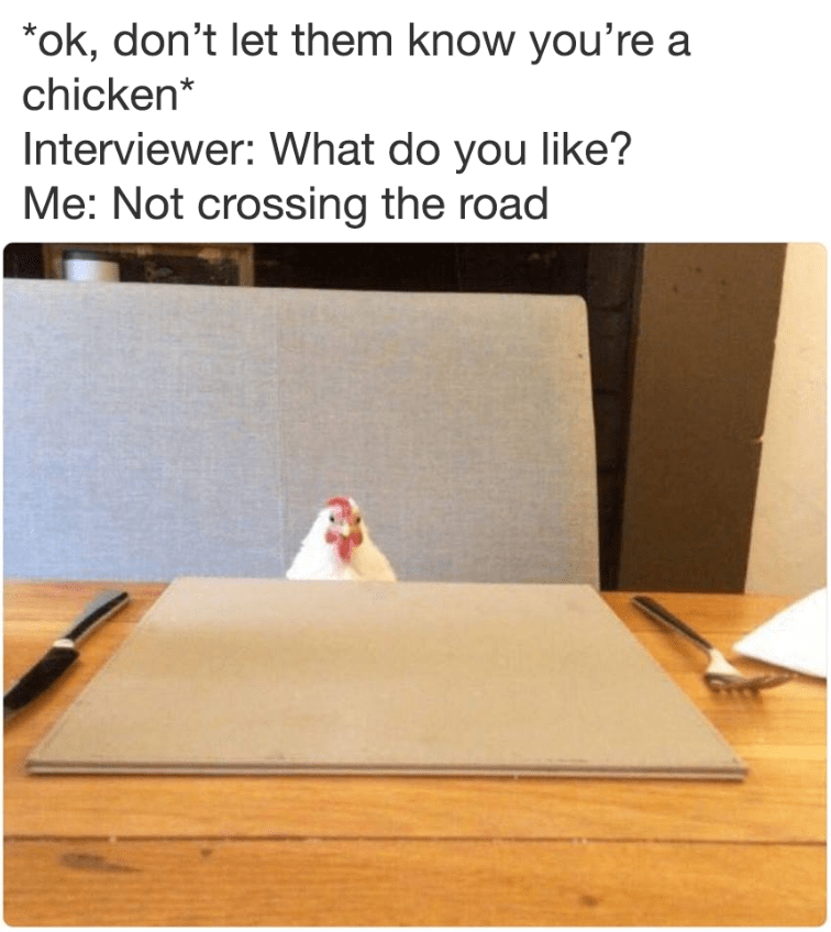 Funny meme about a chicken at a job interview.