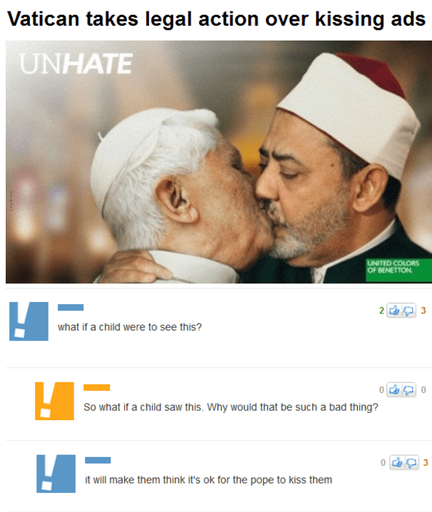 Font - Vatican takes legal action over kissing ads UNHATE UNITED COLORS OF BENETTON. 2 3 what if a child were to see this? So what if a child saw this. Why would that be such a bad thing? 0 3 it will make them think it's ok for the pope to kiss them