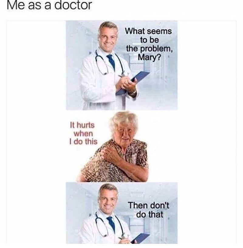 Funny meme about being a bad doctor.