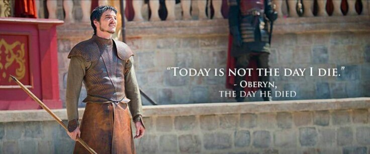 "Jacket - ""TODAY IS NOT THE DAY I DIE."" - OBERYN THE DAY HE DIED"