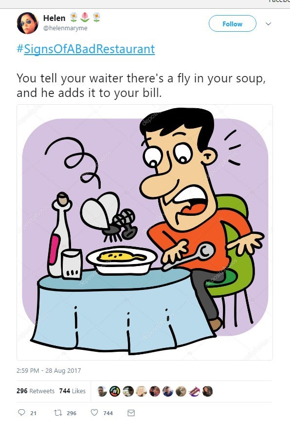Cartoon - Helen @helenmaryme #SignsOfABad Restaurant Follow You tell your waiter there's a fly in your soup, and he adds it to your bill. Gеро otos stohotop ositohotos cepost osito tos Capoatpo 2:59 PM 28 Aug 2017 296 Retweets 744 Likes 21 t 296 744