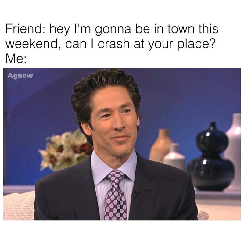 Joel Osteen meme about not letting friends crash at your place.