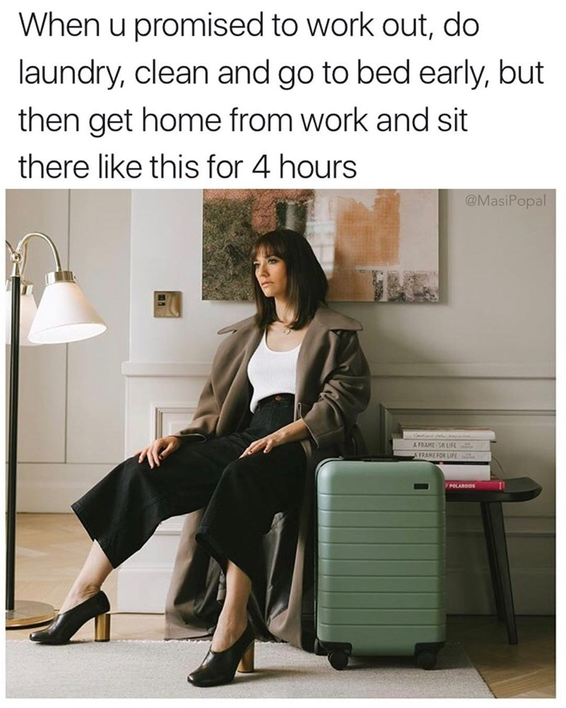 Funny meme about getting home from work and sitting down and doing nothing for 4 hours despite needing to do chores.