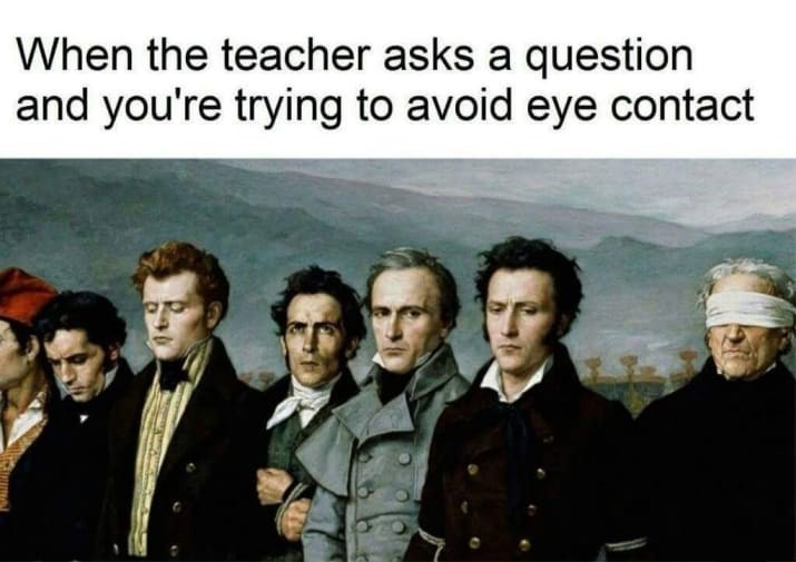 Text - People - When the teacher asks a question and you're trying to avoid eye contact