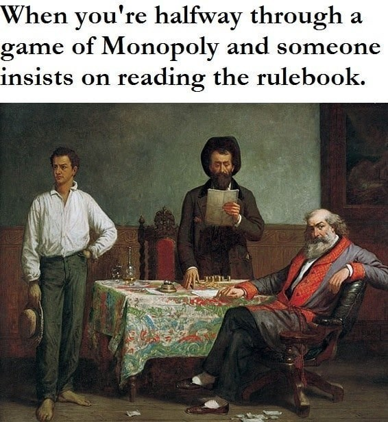 Text - Adaptation - When you're halfway through game of Monopoly and someone insists on reading the rulebook