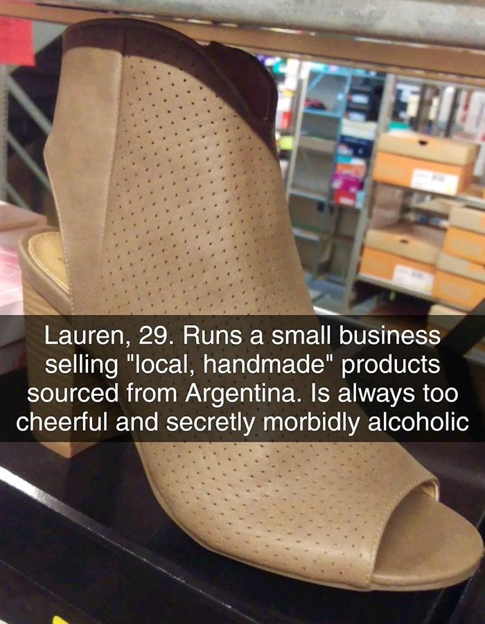 """Footwear - Lauren, 29. Runs a small business selling """"local, handmade"""" products sourced from Argentina. Is always too cheerful and secretly morbidly alcoholic"""