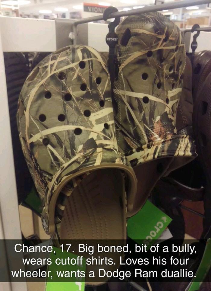 Footwear - ANOIA crocs Chance, 17. Big boned, bit of a bully, wears cutoff shirts. Loves his four wheeler, wants a Dodge Ram duallie. Acroc