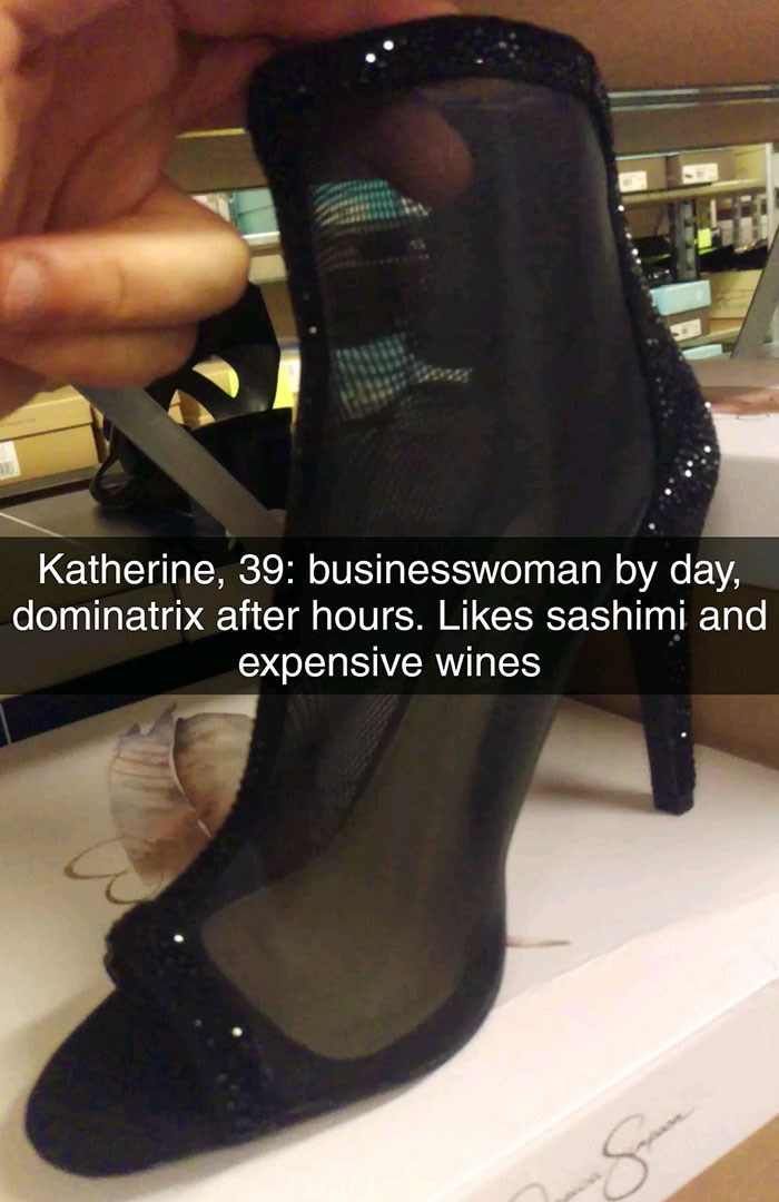 Footwear - Katherine, 39: businesswoman by day, dominatrix after hours. Likes sashimi and expensive wines