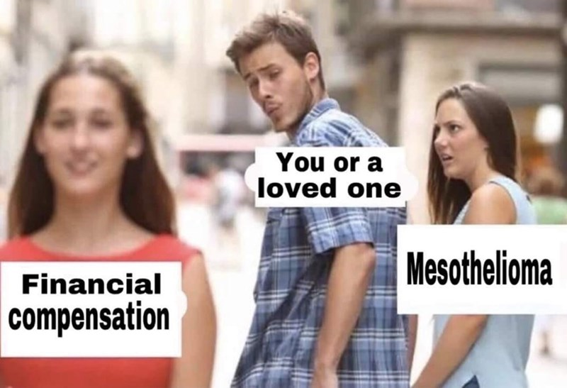 Mesothelioma meme using the distracted boyfriend format