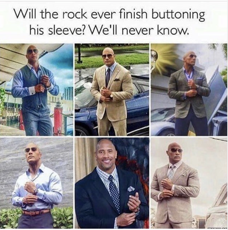meme - Cool - Will the rock ever finish buttoning his sleeve? We'l never know.