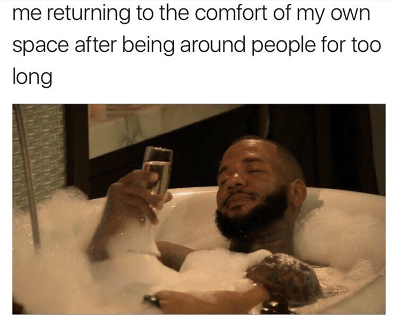 meme - Human - me returning to the comfort of my own space after being around people for too long