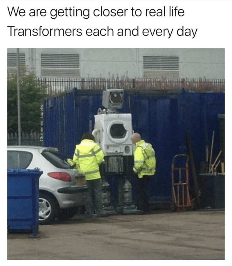 meme - Transport - We are getting closer to real life Transformers each and every day IG: memes_supplier