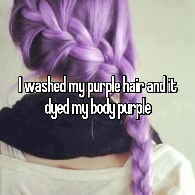 Hair - washed my purple hair andit dyed my body purple
