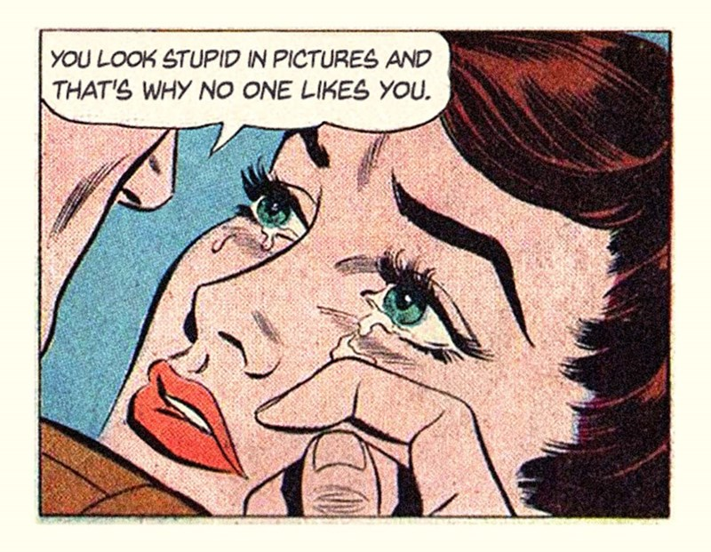 vintage - Cartoon - YOU LOOK STUPID IN PICTURES AND THAT'S WHY NO ONE LIKES YOU