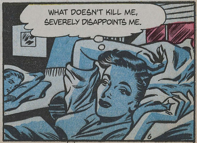 vintage - Comics - WHAT DOESN'T KILL ME SEVERELY DISAPPOINTS ME.