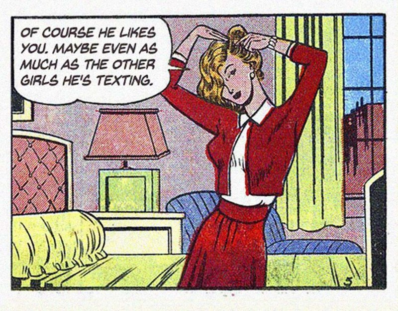 vintage - Cartoon - OF COURSE HE LIKES YOU. MAYBE EVEN AS MUCH AS THE OTHER GIRLS HE'S TEXTING