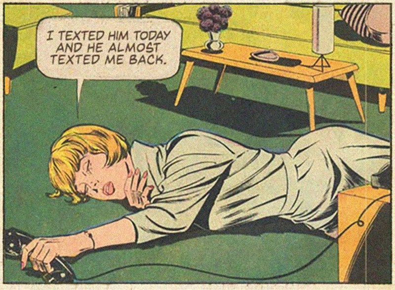 vintage - Cartoon - I TEXTED HIM TODAY AND HE ALMOST TEXTED ME BACK.