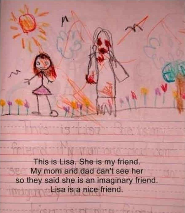 Text - thiouis tisnSrets n This is Lisa. She is my friend. See My mom and dad can't see her so they said she is an imaginary friend. Lisa is a nice friend.