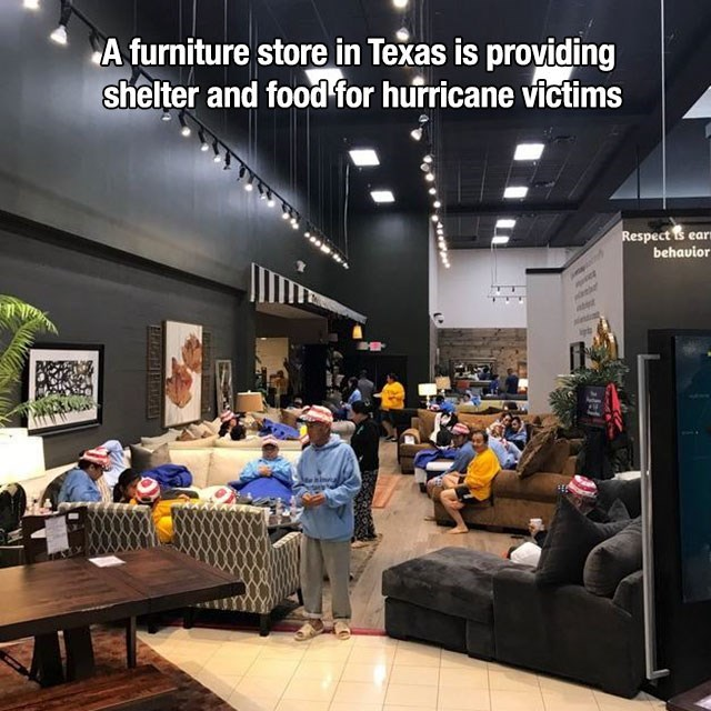 Building - A furniture store in Texas is providing shelter and food for hurricane victims Respect is ear behauior aathr ate hina
