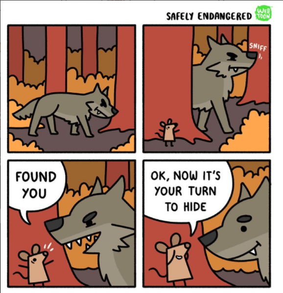 Cartoon - WEB SAFELY ENDANGERED SNIFF OK, NOW IT'S FOUND YOUR TURN YOU TO HIDE