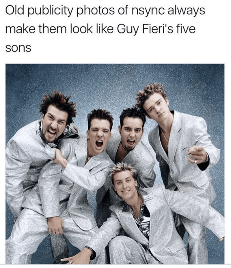work meme - Human - Old publicity photos of nsync always make them look like Guy Fieri's five sons