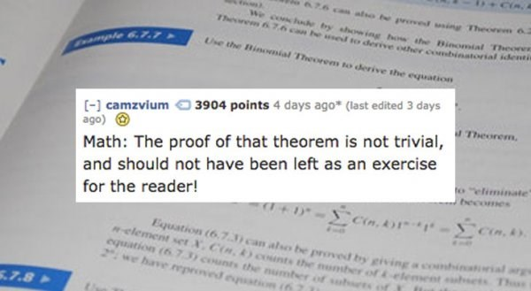 """Text - 76 can atso te proved ming Theonem We conchuce by showing how te Binomial Theone Theorem 6 76 can be sed to derive other combinatorial identim Use the Binomial Theorem to derive the equation ample 6.7 3904 points 4 days ago (last edited 3 days camzvium ago) Theorem Math: The proof of that theorem is not trivial, and should not have been left as an exercise o """"eliminate becomes for the reader! 4D-Con. Equation (6.7.3) can alo be proved by giving a combinatal arg -element set XCn coents the"""