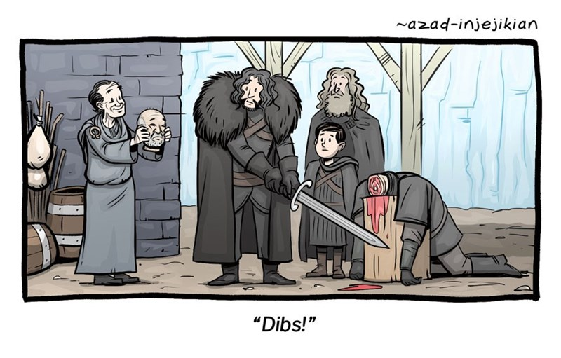 Beheading scene of Game of Thrones and someone calls dibs on the head.