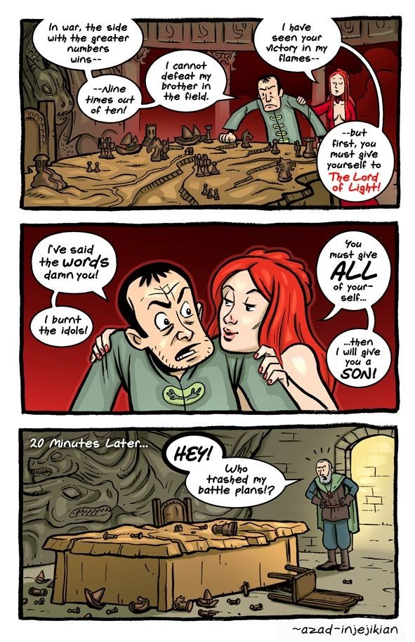 Game of Thrones webcomic of trashing the battle plans while giving himself over to the lord of light.