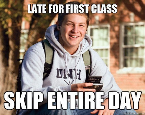 Photo caption - LATE FOR FIRST CLASS H SKIPENTIRE DAY quickmeme.comm