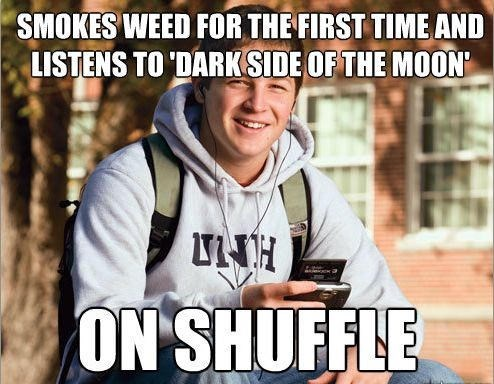 Photo caption - SMOKES WEED FOR THE FIRST TIME AND LISTENS TO DARK SIDE OF THE MOON ON SHUFFLE